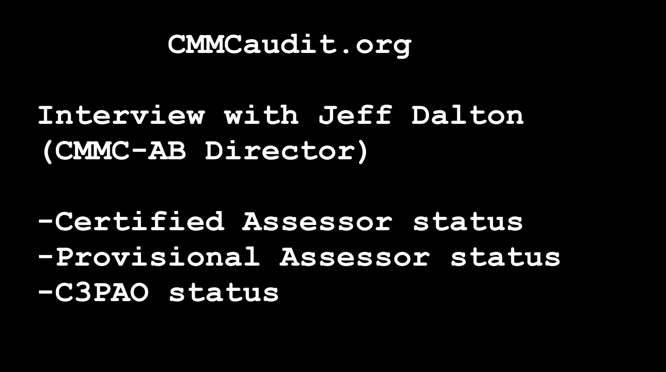 Interview with Jeff Dalton about Certified Assessor status, Provisional Assessor Status, C3PAO status