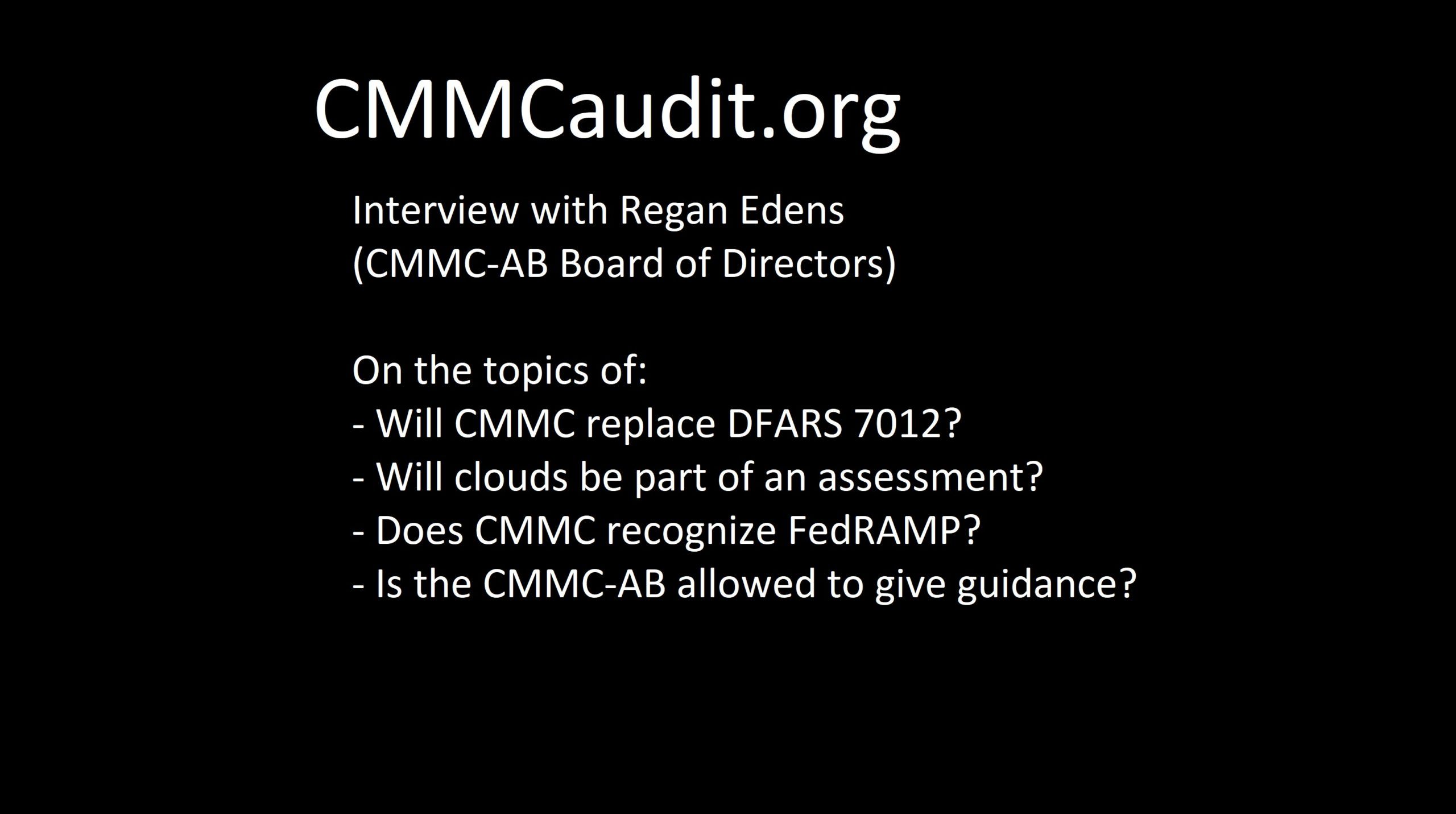 Picture of CMMCaudit.org showing topics that Regan Edens (CMMC-AB Board of Directors) discussed during interview