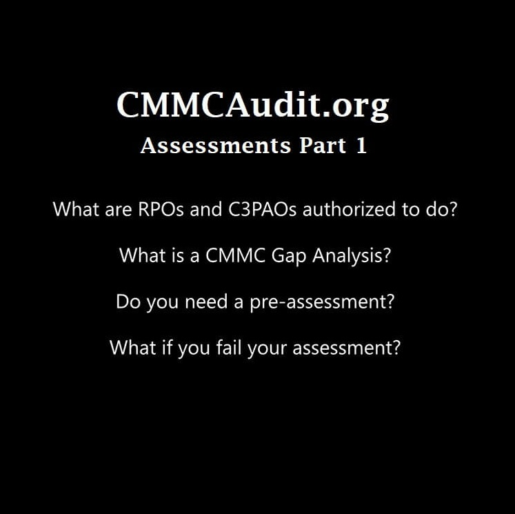 Assessments Part 1 - what are RPOs and C3PAOs authorized to do? What is a CMMC Gap Analysis? Do you need a pre-assessment? What if you fail your assessment?