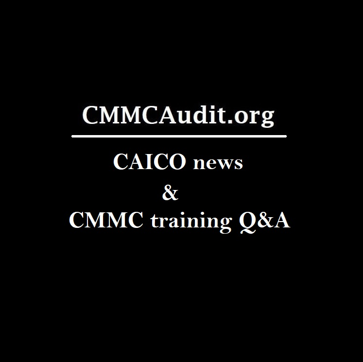 CMMCAudit.org title card saying CAICO news and CMMC training Q&A