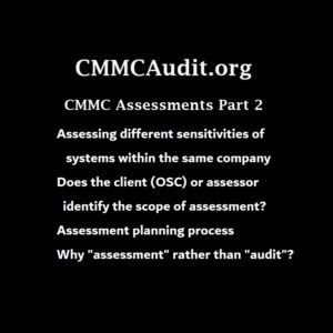 CMMC-AB Jeff Dalton – the CMMC Assessment Process – Part 2